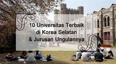 10 Universitas Terbaik Di Korea Selatan Dan Jurusannya
