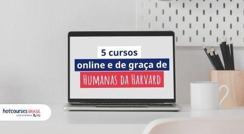 5 Cursos Online E De Graca De Humanas Da Harvard